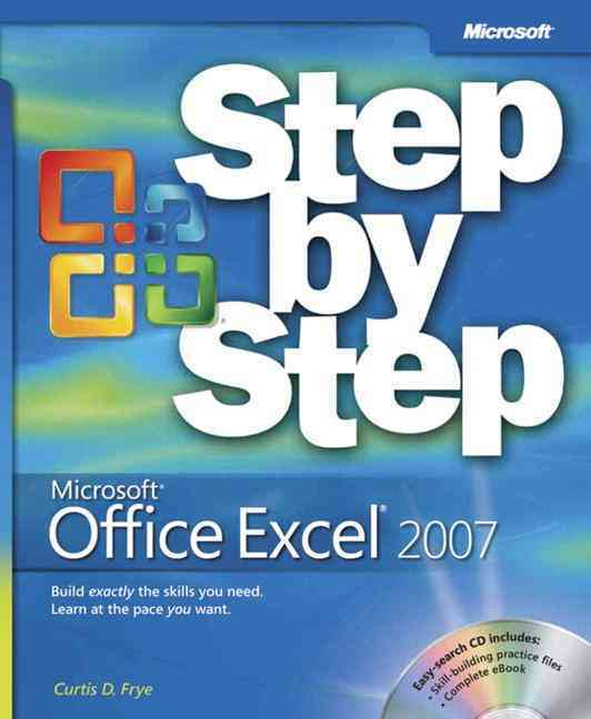Microsoft Office Excel 2007 Step by Step By Frye, Curtis D.