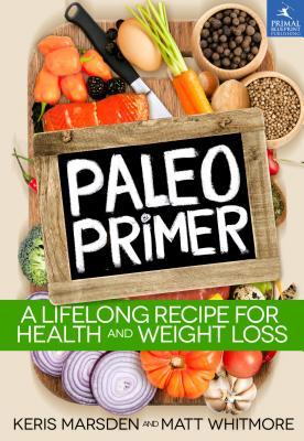 Paleo Primer By Marsden, Keris/ Whitmore, Matt